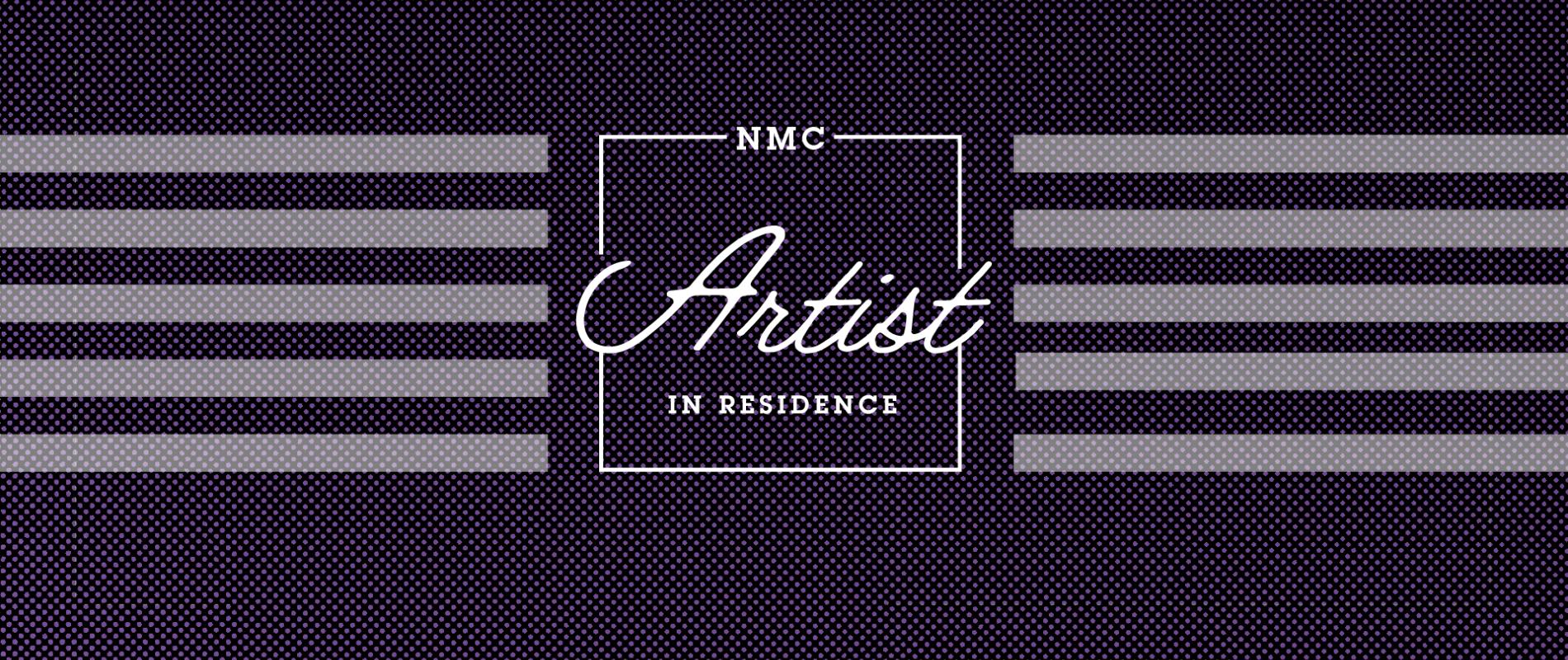 NMC Artist in Residence